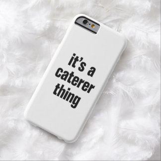 its a caterer thing barely there iPhone 6 case
