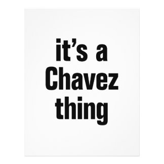 "its a chavez thing 8.5"" x 11"" flyer"