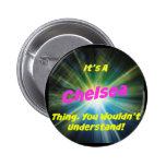 It's a Chelsea thing. You wouldn't understand! 6 Cm Round Badge