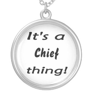 It's a chief thing! necklaces
