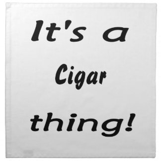 It's a cigar thing! napkins