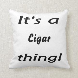 It's a cigar thing! throw cushions