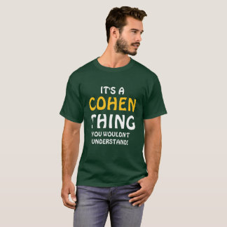 It's a Cohen thing you wouldn't understand! T-Shirt