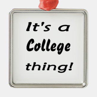 It's a college thing! christmas ornament