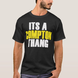 Its A Compton Thang T-Shirt
