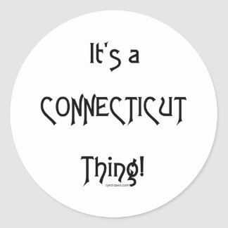 It's a Connecticut Thing! Round Sticker
