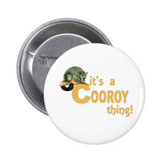 It's a Cooroy Thing Button