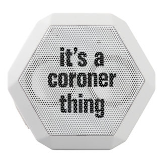 its a coroner thing