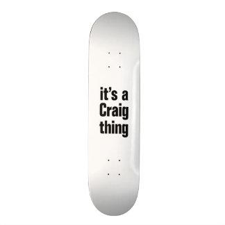 its a craig thing skate board