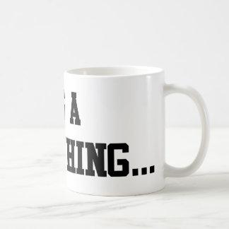 It's a Crew Thing... Coffee Mug