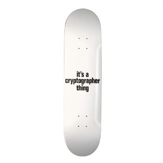 its a cryptographer thing 19.7 cm skateboard deck