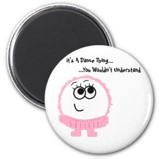 It's A Dance Thing Weeble Magnet