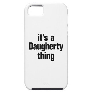 its a daugherty thing iPhone 5 cases