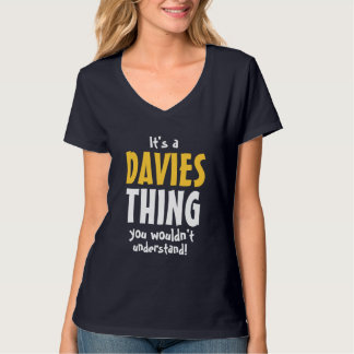 It's a Davies thing you wouldn't understand T-Shirt
