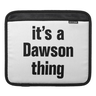 its a dawson thing sleeve for iPads