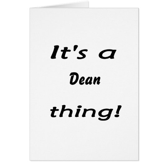 It's a dean thing! card