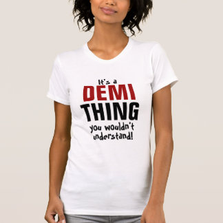 It's a Demi thing you wouldn't understand! T-Shirt