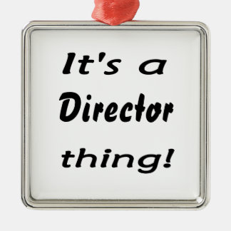 It's a director thing christmas ornament