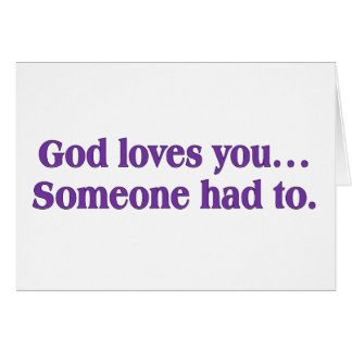 It's a dirty job, but God loves you Greeting Card
