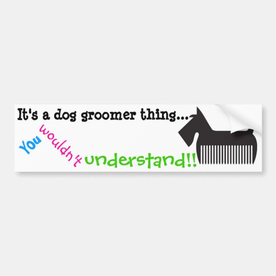 It's a dog groomer thing.. You wouldn't understand