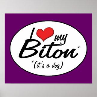 It's a Dog! I Love My Biton Posters