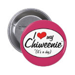 It's a Dog! I Love My Chiweenie 6 Cm Round Badge