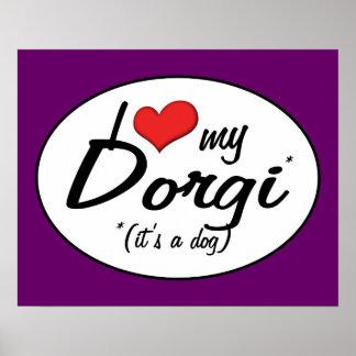It's a Dog! I Love My Dorgi Print