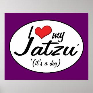 It's a Dog! I Love My Jatzu Posters