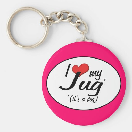 It's a Dog! I Love My Jug Key Chains