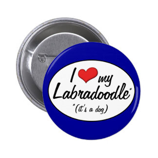 It's a Dog! I Love My Labradoodle 6 Cm Round Badge