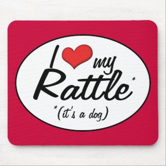 It's a Dog! I Love My Rattle Mousepad