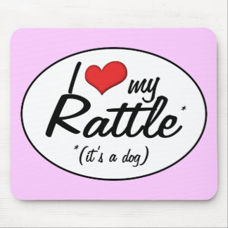 It's a Dog! I Love My Rattle Mouse Pad