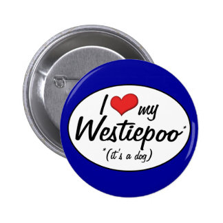 It's a Dog! I Love My Westiepoo 6 Cm Round Badge
