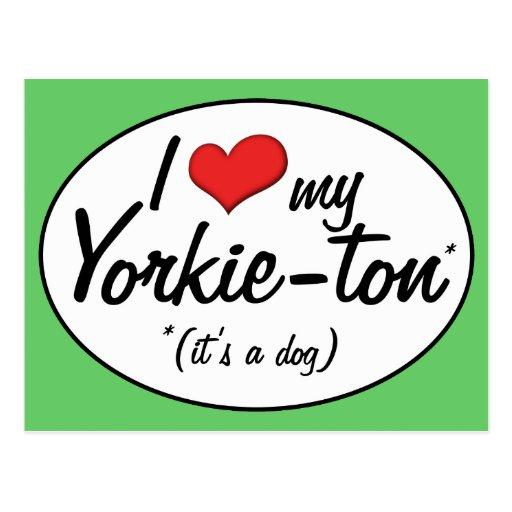 It's a Dog! I Love My Yorkie-ton Post Card