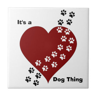 It's A Dog Thing Heart and Paw Print Tile