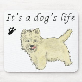 It's a Dog's Life Cute Westie Dog Art Quote Design Mouse Mat