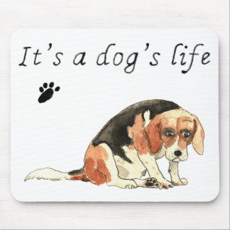 It's a dog's life Funny Cute Beagle Dog Art Slogan Mouse Mat