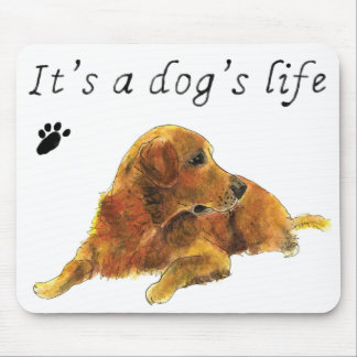 It's a Dogs Life funny retriever mouse mat