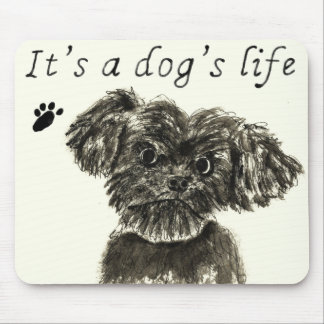 It's a Dog's Life Funny Schnauzer puppy Art Slogan Mouse Mat