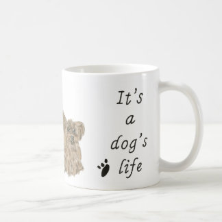 It's a Dog's Life Yorkshire terriers Dog Art Quote Coffee Mug
