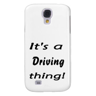 It's a driving thing! galaxy s4 cases