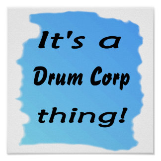 It's a drum corp thing! print