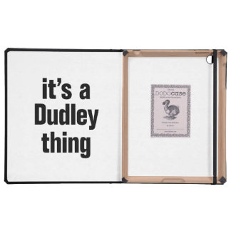its a dudley thing iPad covers