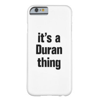 its a duran thing barely there iPhone 6 case