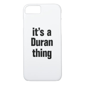 its a duran thing iPhone 7 case