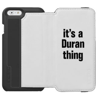 its a duran thing incipio watson™ iPhone 6 wallet case