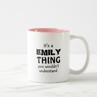 It's a Emily thing you wouldn't understand Two-Tone Coffee Mug