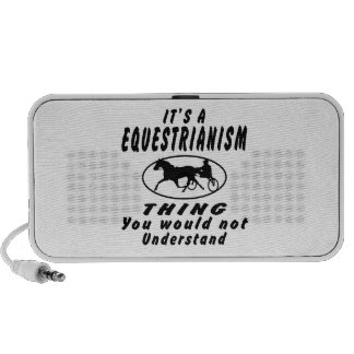 It's a Equestrianism thing you iPhone Speaker