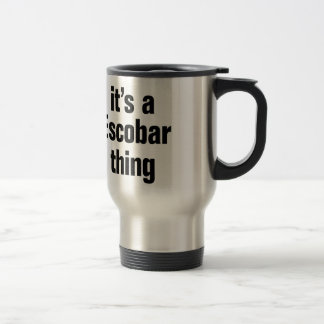its a escobar thing stainless steel travel mug