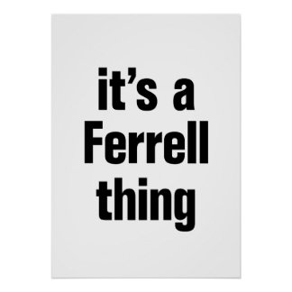 its a ferrell thing poster